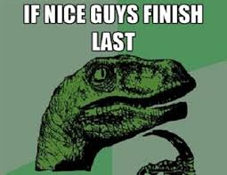 Will Nice Guys Always Finish Last in Politics?